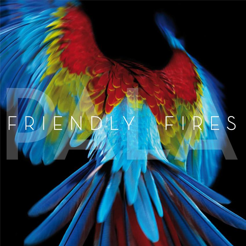 05 Friendly Fires - Pala